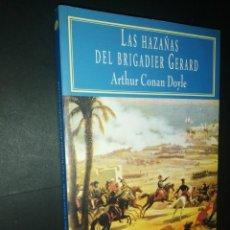 Libros de segunda mano: ARTHUR CONAN DOYLE - LAS HAZAÑAS DEL BRIGADIER GERARD. Lote 216733930