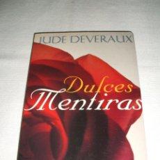 Libros de segunda mano: NOVELA ROMÁNTICA DULCES MENTIRAS DE JUDE DEVERAUX. Lote 216820726