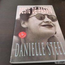Libros de segunda mano: DESIG DE PASSIO DANIELLE STEEL 1995 LLIBRE EN CATALA POSIBLE RECOGIDA EN MALLORCA. Lote 217605182