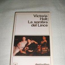 Libros de segunda mano: NOVELA LA SOMBRA DEL LINCE DE VICTORIA HOLT DESTINOLIBRO 193. Lote 217615796