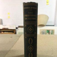 Libros de segunda mano: LAS FRONTERAS DE LA VIDA POR J ROMERO DE TEJADA PRIMERA EDICIÓN 1960. Lote 218078703