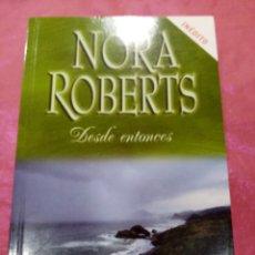 Libros de segunda mano: DESDE ENTONCES - NORA ROBERTS - COL. DEBOLSILLO 2008. Lote 218163537