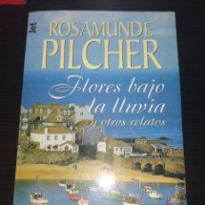 Libros de segunda mano: FLORES BAJO LA LLUVIA - ROSAMUNDE PILCHER - PLAZA&JANES. Lote 218202893