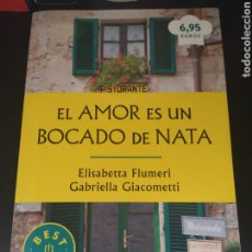Libros de segunda mano: EL AMOR ES UN BOCADO DE NATA - ELISABETTA FLUMERI & GABRIELLA GIACOMETTI - DEBOLSILLO. Lote 218203322