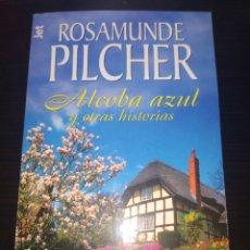 Libros de segunda mano: ALCOBA AZUL Y OTRAS HISTORIAS - ROSAMUNDE PILCHER - PLAZA&JANES. Lote 218205030