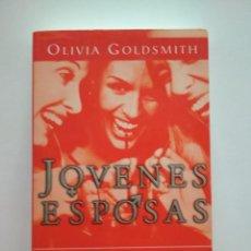 Libros de segunda mano: JOVENES ESPOSAS - OLIVIA GOLDSMITH. Lote 218943740