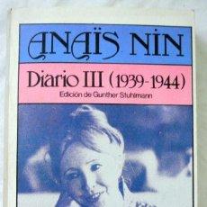 Libros de segunda mano: LIBRO DIARIO III (1939-1944) , ANAÏS NIN, EDICIÓN DE GUNTHER STUHLMANN, BRUGUERA, 1981. Lote 219288816