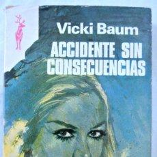 Libros de segunda mano: LIBRO ACCIDENTE SIN CONSECUENCIAS, VICKI BAUM, EDICIONES G.P. 1975. Lote 219295515