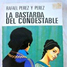 Libros de segunda mano: LIBRO LA BASTARDA DEL CONDESTABLE, RAFAEL PEREZ Y PEREZ, EDITORIAL JUVENTUD, 1967. Lote 219356976