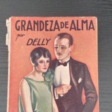 Libros de segunda mano: GRANDEZA DE ALMA. POR DELLY. Lote 221233736