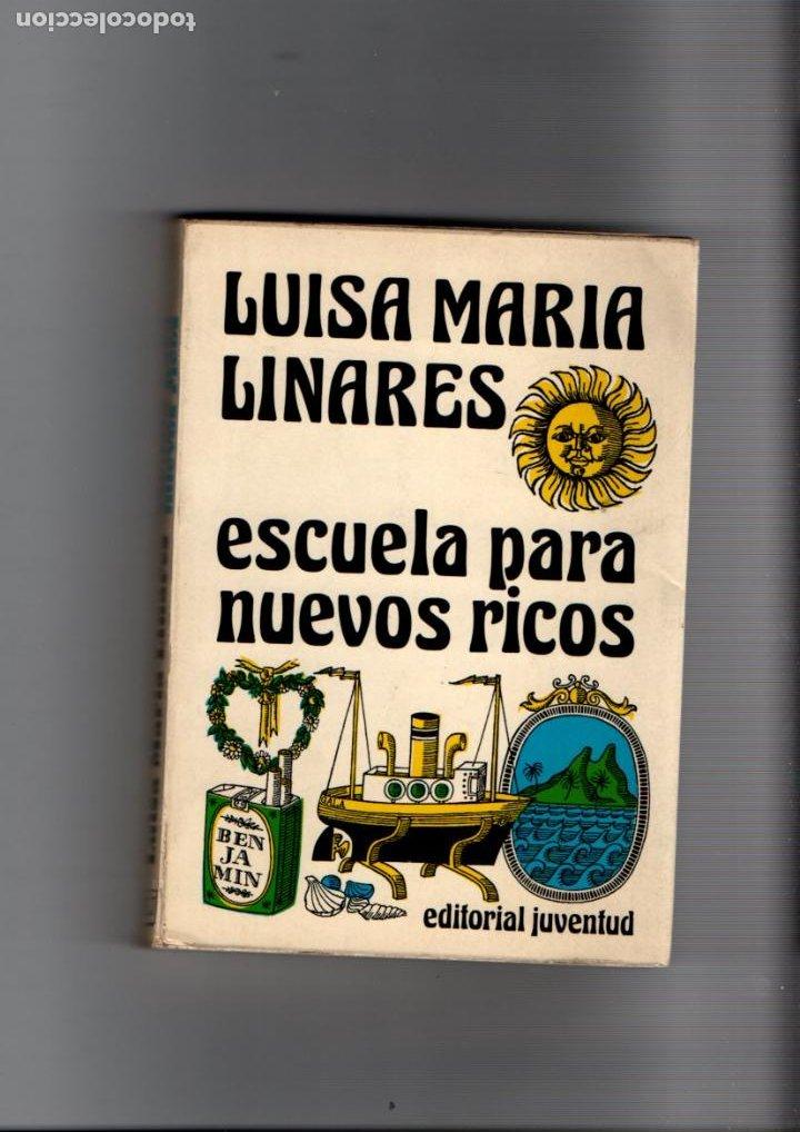 ESCUELA PARA NUEVOS RICOS. LUISA-MARIA LINARES. EDITORIAL JUVENTUD, 1957 (Libros de Segunda Mano (posteriores a 1936) - Literatura - Narrativa - Novela Romántica)