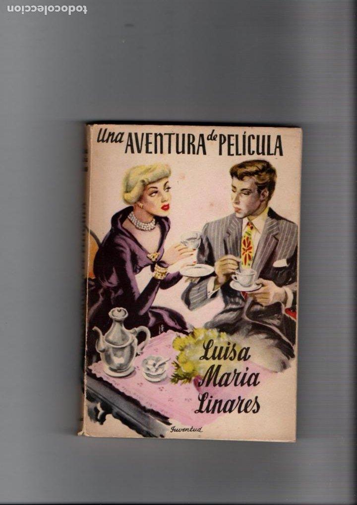 UNA AVENTURA DE PELICULA. LUISA-MARIA LINARES. EDITORIAL JUVENTUD, 1951 (Libros de Segunda Mano (posteriores a 1936) - Literatura - Narrativa - Novela Romántica)