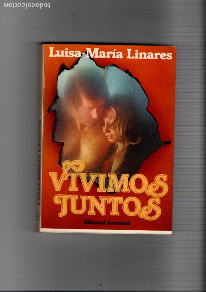 VIVIMOS JUNTOS. LUISA-MARIA LINARES. EDITORIAL JUVENTUD, 1ª EDICION 1981 (Libros de Segunda Mano (posteriores a 1936) - Literatura - Narrativa - Novela Romántica)