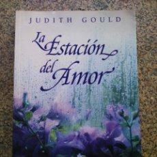 Libros de segunda mano: LA ESTACION DEL AMOR -- JUDITH GOULD -- PLAZA & JANES 2001 --. Lote 221780313