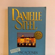 Libros de segunda mano: VACACIONES EN SAINT-TROPEZ - DANIELLE STEEL. Lote 221948220
