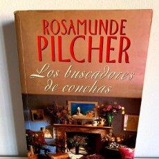 Libros de segunda mano: LOS BUSCADORES DE CONCHAS - ROSAMUNDE PILCHER. Lote 221948667