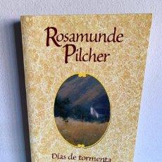 Libros de segunda mano: DÍAS DE TORMENTA - ROSAMUNDE PILCHER. Lote 221948921