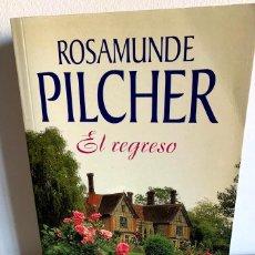 Libros de segunda mano: EL REGRESO - ROSAMUNDE PILCHER. Lote 221949150