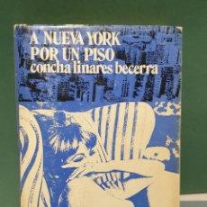 Libros de segunda mano: A NUEVA YORK POR UN PISO CONCHA LINARES BECERRA. Lote 222071648