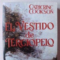 Libros de segunda mano: EL VESTIDO DE TERCIOPELO DE CATHERINE COOKSON. Lote 222433912