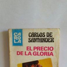"""Libros de segunda mano: NOVELA. """" EL PRECIO DE LA GLORIA """" COLECCION CAROLA N° 729.. Lote 224311993"""