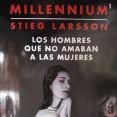 Libros de segunda mano: LOS HOMBRES QUE NO AMABAN A LAS MUJERES. MILLENNIUM.STIEG LARSSON.. Lote 225103005
