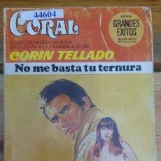 Livres d'occasion: 44604 - NOVELA ROMANTICA - CORIN TELLADO - COL GRANDES EXITOS - NO ME BASTA TU TERNURA - Nº 567. Lote 225224155