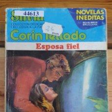 Livres d'occasion: 44613 - NOVELA ROMANTICA - CORIN TELLADO - COLECCION SILVIA - ESPOSA FIEL - Nº 287. Lote 225224427