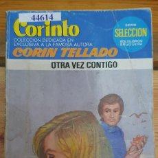 Livres d'occasion: 44614 - NOVELA ROMANTICA - CORIN TELLADO - COLECCION CORINTO - OTRA VEZ CONTIGO - Nº 812. Lote 225224445
