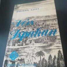 Libros de segunda mano: PIERRE LOTI EN FRANCÉS VERS ISPAHAN. Lote 226279623