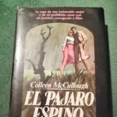 Livros em segunda mão: EL PAJARO ESPINO (COLLEN MC CULLOUGH) (1ª EDICIÓN FEBRERO 1978). Lote 226830345