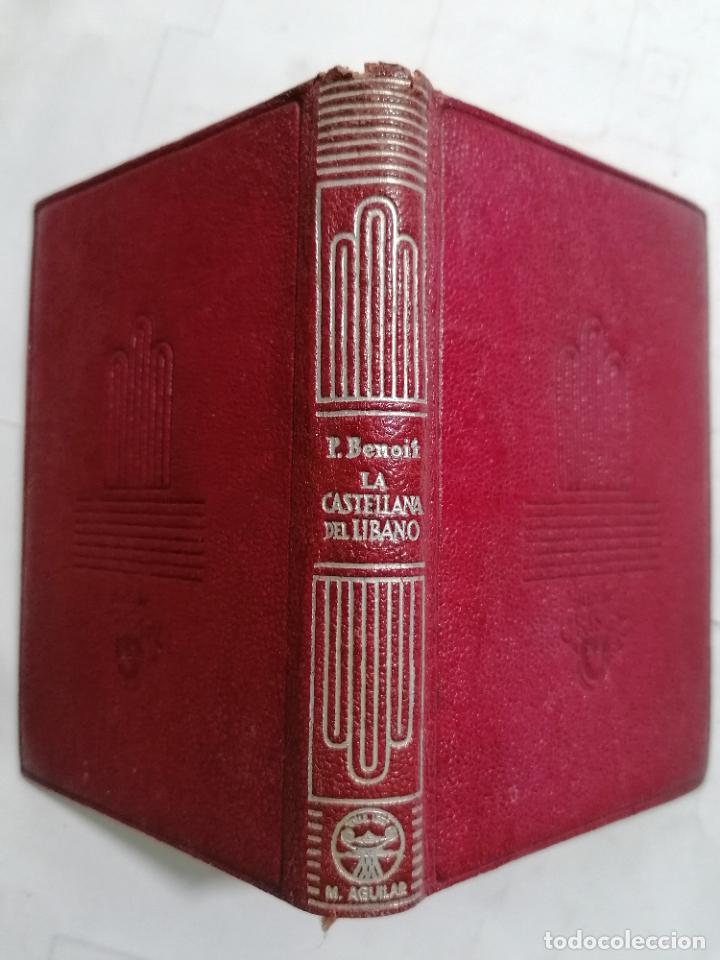 Libros de segunda mano: LA CASTELLANA DEL LIBANO POR PIERRE BENOIT, AÑO 1948, EDITOR M. AGUILAR, Nº 231 - Foto 2 - 227861626
