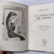 Libros de segunda mano: LA CASTELLANA DEL LIBANO POR PIERRE BENOIT, AÑO 1948, EDITOR M. AGUILAR, Nº 231. Lote 227861626