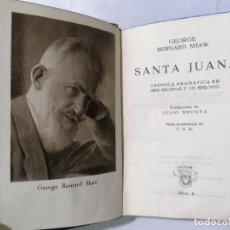 Libros de segunda mano: SANTA JUANA POR GEORGE BERNARD SHAW, AÑO 1948, COLECCION CRISOL, EDITOR M. AGUILAR, Nº 8. Lote 227863690