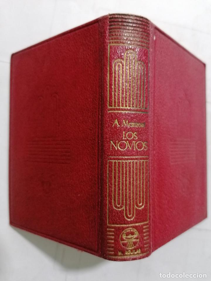 Libros de segunda mano: LOS NOVIOS POR ALEJANDRO MANZONI, AÑO 1945, COLECCION CRISOL, EDITOR M. AGUILAR, Nº 25 - Foto 2 - 227864430