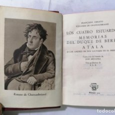 Libros de segunda mano: LOS CUATRO ESTUARDOS, MEMORIAS DE DUQUE DE BERRY, AÑO 1945, EDITOR M. AGUILAR, Nº 125. Lote 227866580