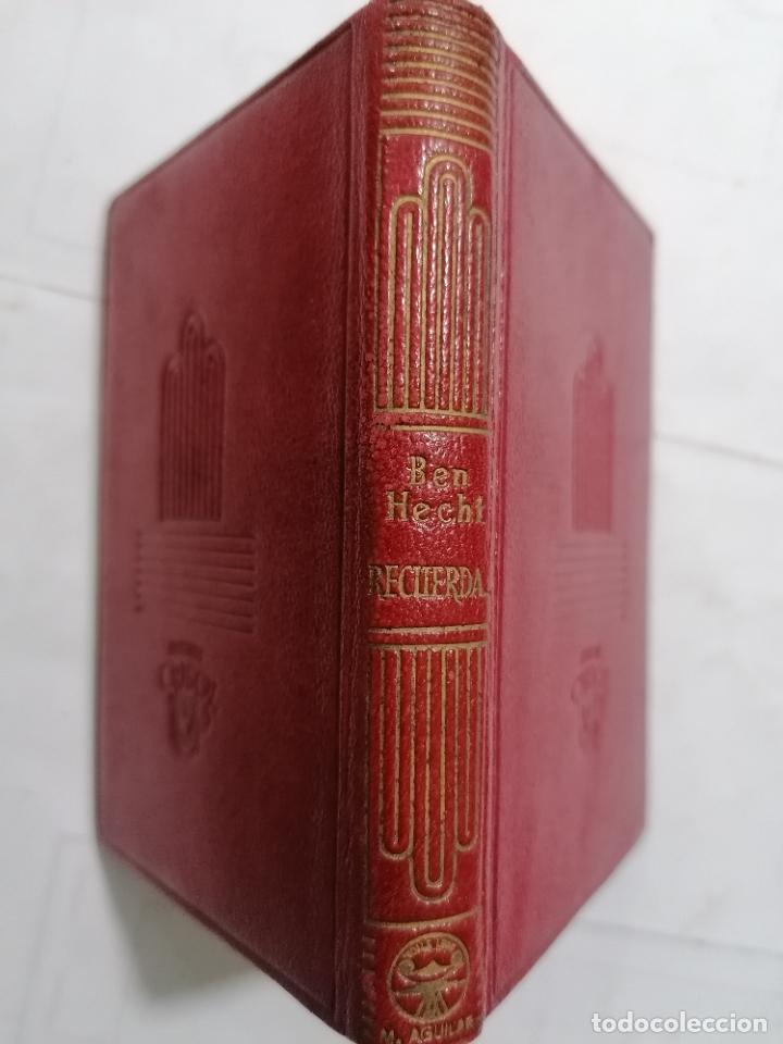 Libros de segunda mano: RECUERDA POR BEN HECHT, AÑO 1947, EDITOR M. AGUILAR, Nº 220, COLECCION CRISOL - Foto 3 - 227868315