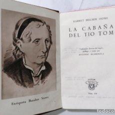 Libros de segunda mano: LA CABAÑA DEL TIO TOM POR HARRIET BEECHER STOWE, AÑO 1946, EDITOR M. AGUILAR, Nº 143. Lote 227869460