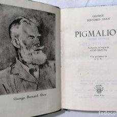 Libros de segunda mano: PIGMALION POR GEORGE BERNARD SHAW, AÑO 1949, EDITOR AGUILAR, Nº 8 BIS, COLECCION CRISOL. Lote 228024795