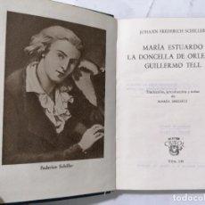 Libros de segunda mano: MARIA ESTUARDO-GUILLERMO TELL POR FREDERICH SCHI, AÑO 1946, EDITOR AGUILAR, Nº 149, COLECCION CRISOL. Lote 228025876