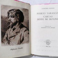 Libros de segunda mano: CARTAS DESDE MI MOLINO POR ALPHONSE DAUDET, AÑO 1947, EDITOR AGUILAR, Nº 219, COLECCION CRISOL. Lote 228028356