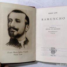 Libros de segunda mano: RAMUNCHO POR PIERRE LOTI, AÑO 1950, EDITOR AGUILAR, Nº 298, COLECCION CRISOL. Lote 228029775