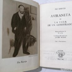 Libros de segunda mano: AVIRANETA O LA VIDA DE UN CONSPIRADOR POR PIO BAROJA, AÑO 1950, EDITOR AGUILAR, Nº 288, CRISOL. Lote 228030845
