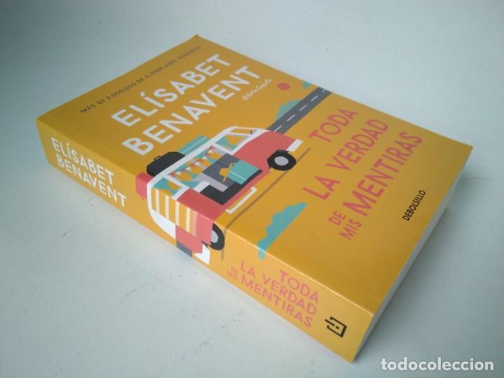 ELÍSABET BENAVENT. TODA LA VERDAD DE MIS MENTIRAS (Libros de Segunda Mano (posteriores a 1936) - Literatura - Narrativa - Novela Romántica)