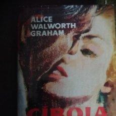 Libros de segunda mano: CIBOLA (ALICE WALWORTH GRAHAM) PRIMERA EDICIÓN DICIEMBRE DE 1963. Lote 229807675