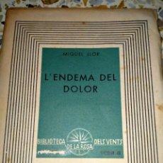 Libros de segunda mano: L'ENDEMÀ DEL DOLOR -MIQUEL LLOR - ROSA DELS VENTS BARCELONA- 1937. Lote 231493020