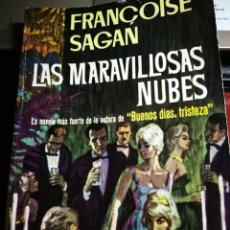 Libros de segunda mano: LAS MARAVILLOSAS NUBES. FRANCOISE SAGAN. Lote 231664480