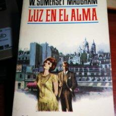 Libros de segunda mano: LUZ EN EL ALMA. W.SOMERSET MAUGHAM. Lote 231664950
