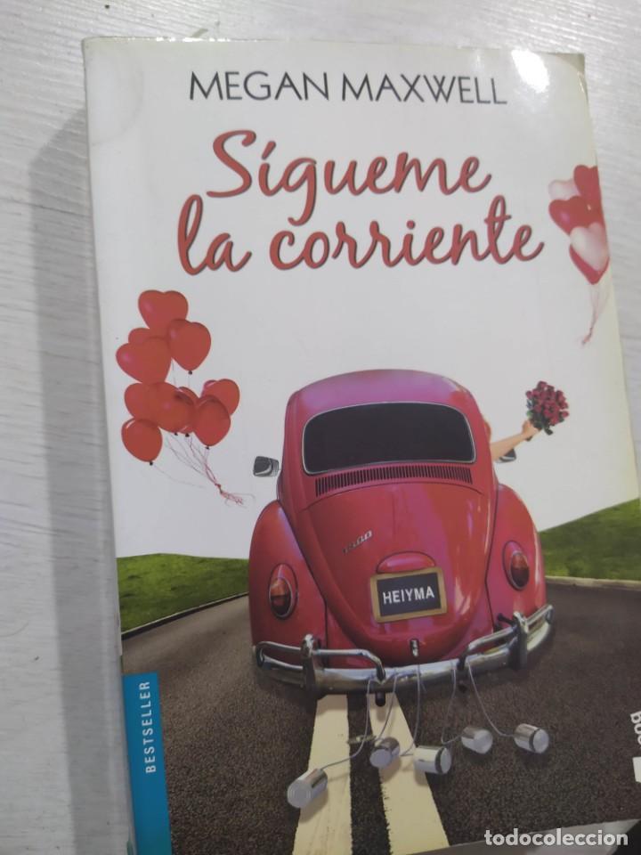 SIGUEME LA CORRIENTE - MEGAN MAXWELL (Libros de Segunda Mano (posteriores a 1936) - Literatura - Narrativa - Novela Romántica)