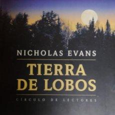 Libros de segunda mano: TIERRA DE LOBOS. NICHOLAS EVANS CÍRCULO DE LECTORES. Lote 234758560